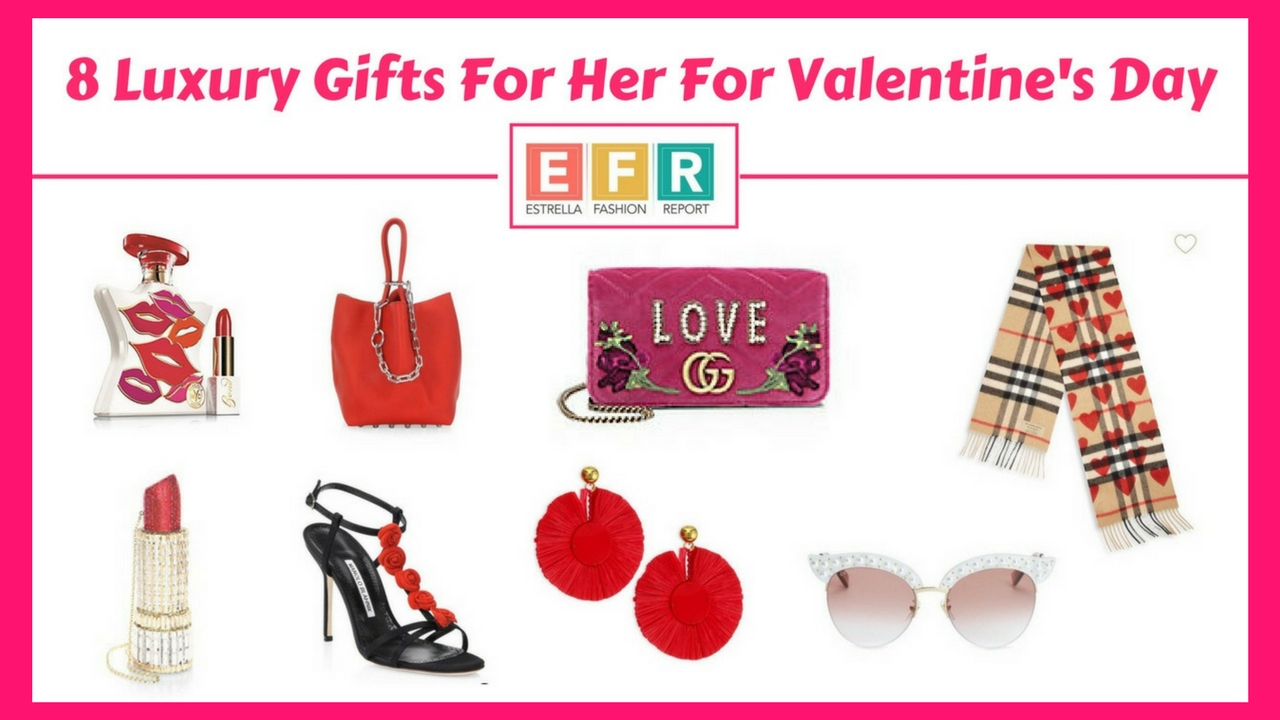8 luxury gifts for her for valentine s day estrella for Luxury gifts for her