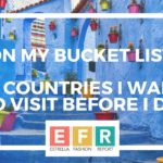 On My Bucket List: 10 Countries I Want To Visit Before I Die