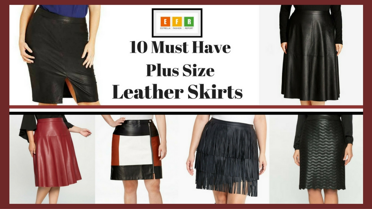10 Must Have Plus Size Leather Skirts – Estrella Fashion Report